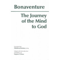 The Journey of the Mind to God by Bonaventure, 9780872202009