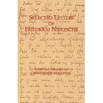 Selected Letters of Friedrich Nietzsche by Friedrich Wilhelm Nietzsche, 9780872203594
