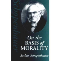 On the Basis of Morality by Arthur Schopenhauer, 9780872204423