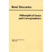 Descartes: Philosophical Essays and Correspondence by Rene Descartes, 9780872205031