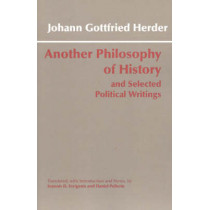 Another Philosophy of History and Selected Political Writings by Johann Gottfried Herder, 9780872207158