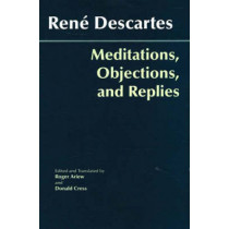 Meditations, Objections, and Replies by Rene Descartes, 9780872207998