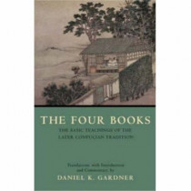 The Four Books: The Basic Teachings of the Later Confucian Tradition by Daniel K. Gardner, 9780872208261