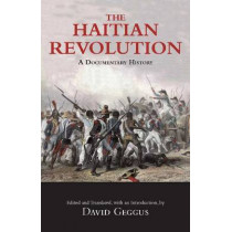 The Haitian Revolution: A Documentary History by David Geggus, 9780872208650
