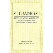 Zhuangzi: The Essential Writings: With Selections from Traditional Commentaries by Zhuangzi, 9780872209114