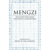 Mengzi: With Selections from Traditional Commentaries by Mengzi, 9780872209138