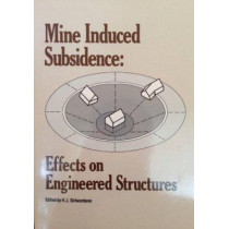 Mine Induced Subsidence: Effects on Engineered Structures - Proceedings of the Symposium Sponsored by the Geotechnical Engineering Division of the American Society of Civil Engineers in Conjunction with the ASCE National Convention, Nashville, Tennessee b