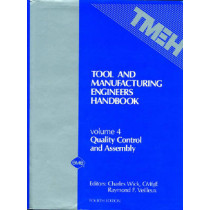 Tool and Manufacturing Engineers' Handbook v. 4; Quality Control and Assembly by Tom Drozda, 9780872631779