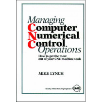 Managing Computer Numerical Control Operations by Mike Lynch, 9780872634664