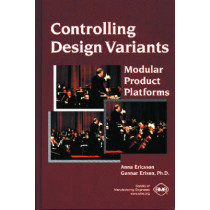 Controlling Design Variants: Modular Product Platforms by Anna Ericsson, 9780872635142