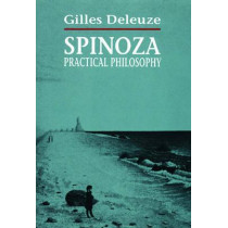 Spinoza: Practical Philosophy by Gilles Deleuze, 9780872862180