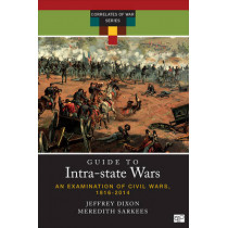A Guide to Intra-state Wars: An Examination of Civil, Regional, and Intercommunal Wars, 1816-2014 by Jeffrey S. Dixon, 9780872897755