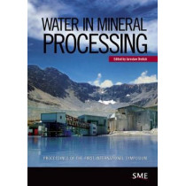 Water in Mineral Processing: Proceedings of the First International Symposium by Jaroslaw Drelich, 9780873353496