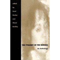 The Tyranny of the Normal: An Anthology by Carol C. Donley, 9780873385350