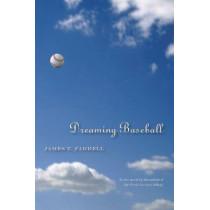 Dreaming Baseball: A Novel, 9780873388979