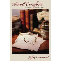 Small Comforts: Essays at Middle Age, 9780873389464