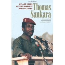 We are the Heirs of the World's Revolutions: Speeches from the Burkina Faso Revolution 1983-1987 by Thomas Sankara, 9780873489898