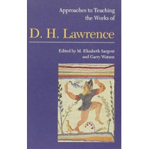 Approaches to Teaching the Works of D H Lawrence by M. Elizabeth Sargent, 9780873527644
