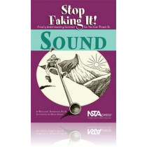 Sound: Stop Faking It! Finally Understanding Science So You Can Teach It by William C. Robertson, 9780873552165
