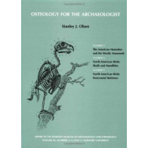 Osteology for the Archaeologist: American Mastodon and the Woolly Mammoth,North American Birds: Skulls and Mandibles,North American Birds: Postcranial Skeletons: v.56,3-5 by Stanley J Olsen, 9780873651974