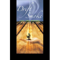 Drift Smoke: Loss and Renewal in a Land of Fire, 9780874177800