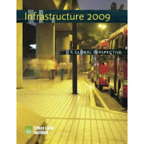 Infrastructure 2009: A Global Perspective by Urban Land Institute, 9780874201222