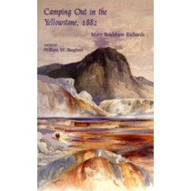 Camping Out In The Yellowstone by William W. Slaughter, 9780874804492