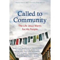 Called to Community: The Life Jesus Wants for His People by Eberhard Arnold, 9780874867435