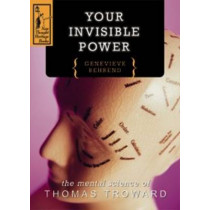 Your Invisible Power: The Mental Science of Thomas Troward by Genevieve Behrend, 9780875160047