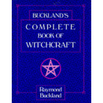 Complete Book of Witchcraft by Raymond Buckland, 9780875420509