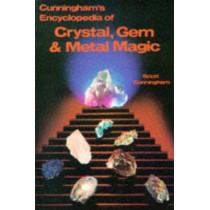 Encyclopaedia of Crystal, Gem and Metal Magic by Scott Cunningham, 9780875421261