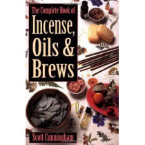 The Complete Book of Incense, Oils and Brews by Scott Cunningham, 9780875421285