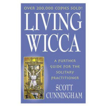 Living Wicca by Scott Cunningham, 9780875421841