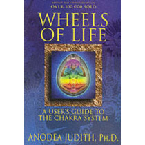 Wheels of Life: User's Guide to the Chakra System by Anodea Judith, 9780875423203