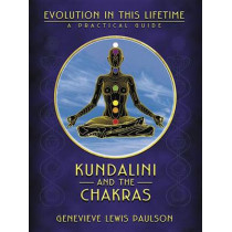Kundalini and the Chakras: A Practical Manual - Evolution in This Lifetime by Genevieve Lewis Paulson, 9780875425924
