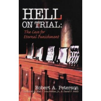 Hell on Trial: The Case for Eternal Punishment, 9780875523729