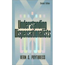 Understanding Dispensationalists by Vern S. Poythress, 9780875523743