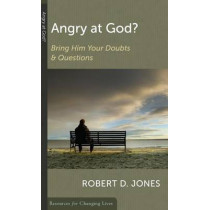 Angry at God? by Robert D. Jones, 9780875526911