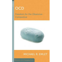 OCD: Freedom for the Obsessive-Compulsive by Michael R. Emlet, 9780875526980