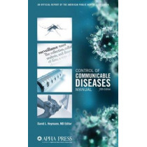 Control of Communicable Diseases Manual: An Official Report of the American Public Health Association by David L. Heymann, 9780875530185
