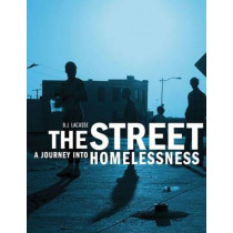 The Street: A Journey into Homelessness by B.J. Lacasse, 9780875655000