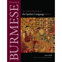 Burmese (Myanmar): An Introduction to the Literary Style by John Okell, 9780875806426