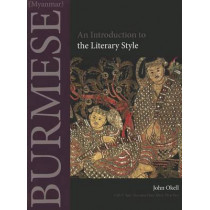 Burmese (Myanmar): An Introduction to the Literary Style by John Okell, 9780875806457