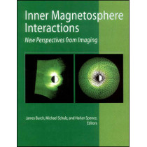 Inner Magnetosphere Interactions: New Perspectives From Imaging by James L. Burch, 9780875904245