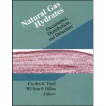 Natural Gas Hydrates: Occurrence, Distribution, and Detection by Charles K. Paull, 9780875909820