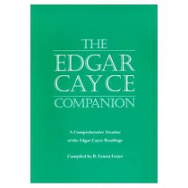 The Edgar Cayce Companion: A Comprehensive Treatise of the Edgar Cayce Readings by B.Ernest Frejer, 9780876043578
