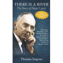 The Story of Edgar Cayce: There is a River... by Thomas Sugrue, 9780876043752