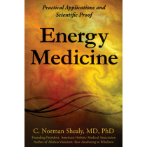 Energy Medicine: Practical Applications and Scientific Proof by C. Norman Shealy, 9780876046104