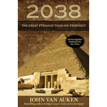 2038: The Great Pyramid Timeline Prophecy by John Van Auken, 9780876046999