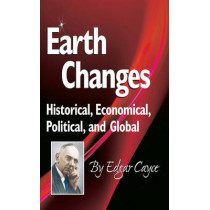 Earth Changes: Historical, Economical, Political, and Global by Edgar Cayce, 9780876047224